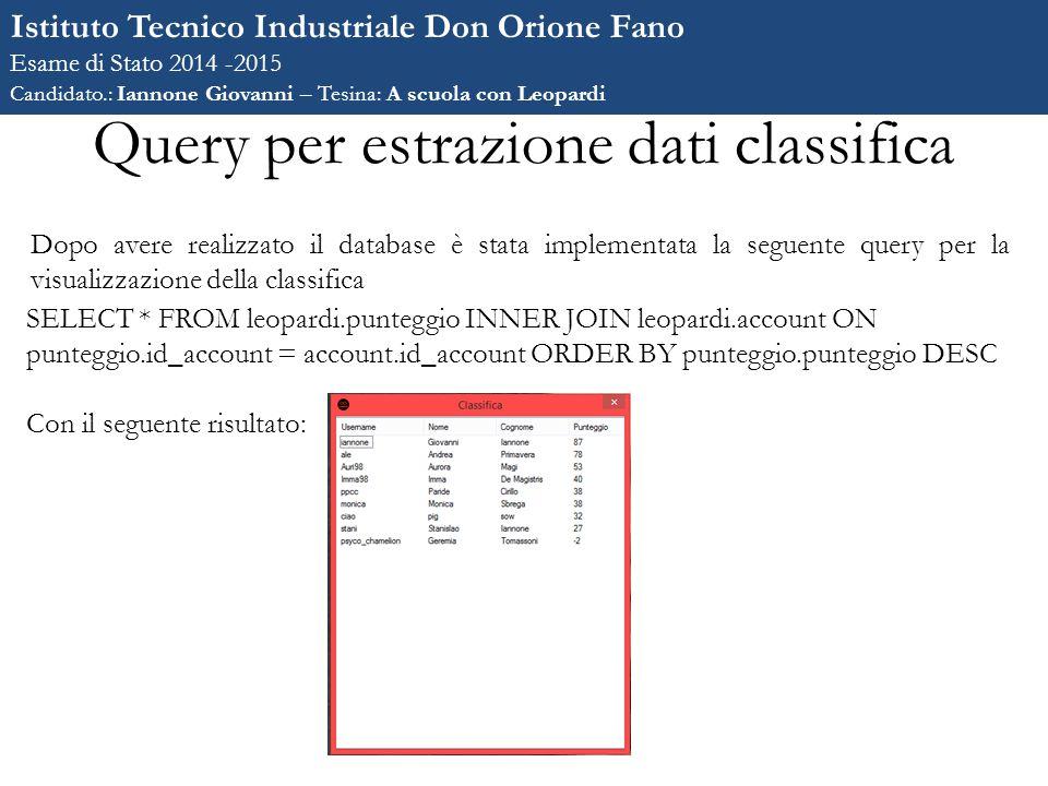 Query per estrazione dati classifica Dopo avere realizzato il database è stata implementata la seguente query per la visualizzazione della classifica