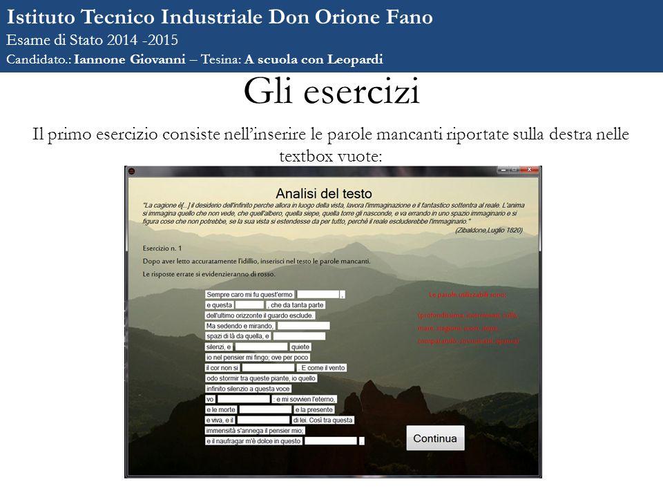 Gli esercizi Istituto Tecnico Industriale Don Orione Fano Esame di Stato 2014 -2015 Candidato.: Iannone Giovanni – Tesina: A scuola con Leopardi Il pr