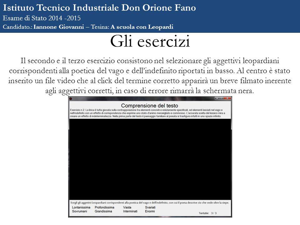 Gli esercizi Istituto Tecnico Industriale Don Orione Fano Esame di Stato 2014 -2015 Candidato.: Iannone Giovanni – Tesina: A scuola con Leopardi Il se