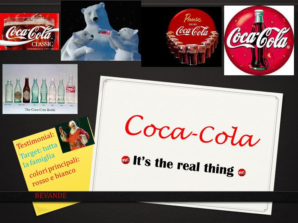 C oca-Cola It's the real thing Target: tutta la famiglia Testimonial: BEVANDE colori principali: rosso e bianco