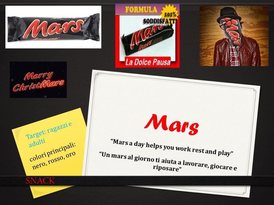 """Mars """"Mars a day helps you work rest and play"""" """"Un mars al giorno ti aiuta a lavorare, giocare e riposare"""" SNACK Target: ragazzi e adulti colori princ"""