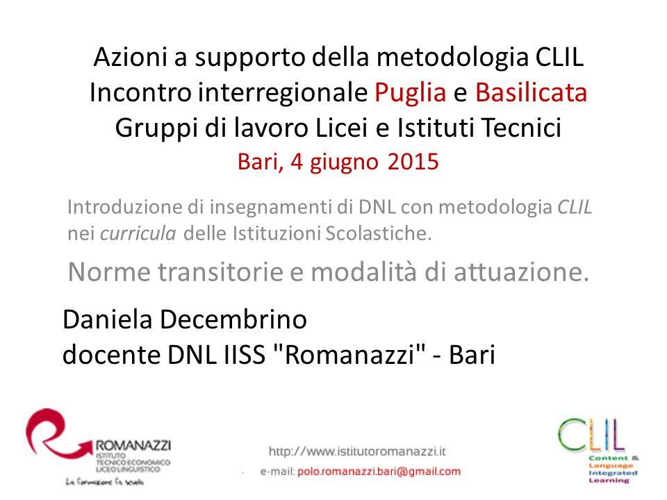Daniela Decembrino docente DNL IISS Romanazzi - Bari Introduzione di insegnamenti di DNL con metodologia CLIL nei curricula delle Istituzioni Scolastiche.