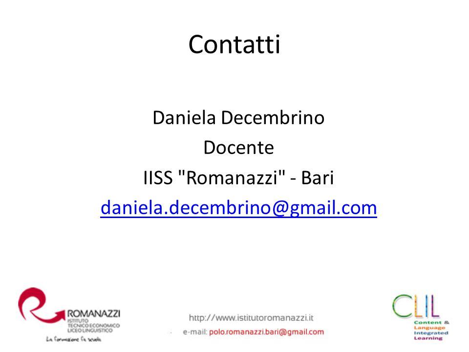 Daniela Decembrino Docente IISS Romanazzi - Bari daniela.decembrino@gmail.com Contatti