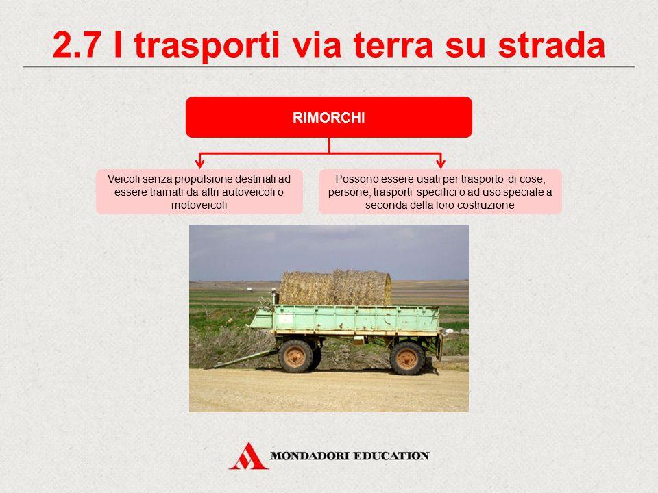 2.6 I trasporti via terra su strada FILOVEICOLI Possono essere provvisti anche di motore termico ausiliario Veicoli a motore elettrico collegati ad un