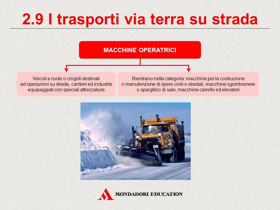 2.8 I trasporti via terra su strada MACCHINE AGRICOLE Possono essere munite di attrezzature per l'esecuzione delle loro attività Veicoli a ruote o cin