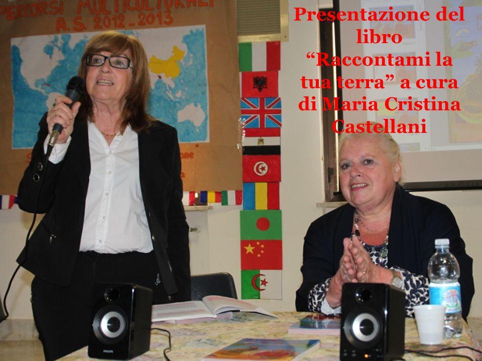 """Presentazione del libro """"Raccontami la tua terra"""" a cura di Maria Cristina Castellani"""