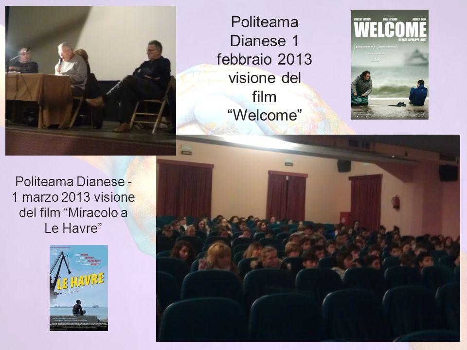 Politeama Dianese - 1 marzo 2013 visione del film Miracolo a Le Havre Politeama Dianese 1 febbraio 2013 visione del film Welcome