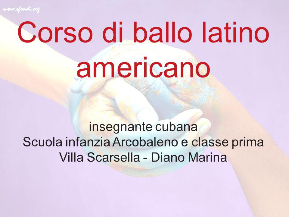 Corso di ballo latino americano insegnante cubana Scuola infanzia Arcobaleno e classe prima Villa Scarsella - Diano Marina