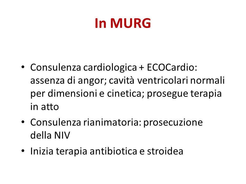 In MURG Consulenza cardiologica + ECOCardio: assenza di angor; cavità ventricolari normali per dimensioni e cinetica; prosegue terapia in atto Consule