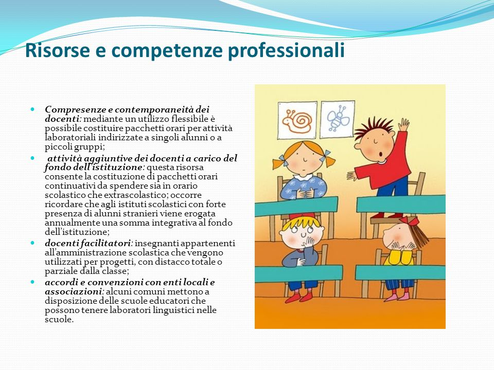 Risorse e competenze professionali Compresenze e contemporaneità dei docenti: mediante un utilizzo flessibile è possibile costituire pacchetti orari p