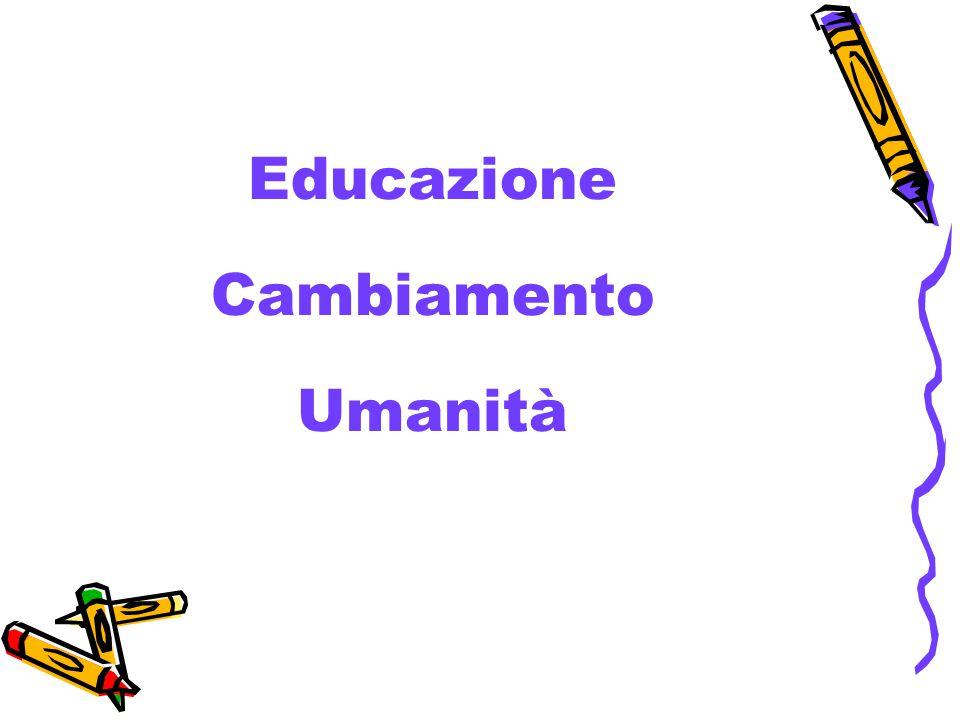 Educazione Cambiamento Umanità