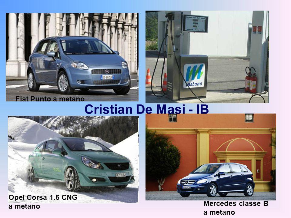 Opel Corsa 1.6 CNG a metano Mercedes classe B a metano Fiat Punto a metano Cristian De Masi - IB