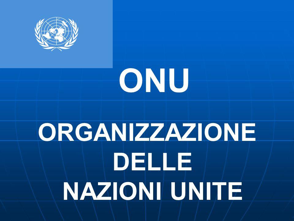 ONU ORGANIZZAZIONE DELLE NAZIONI UNITE