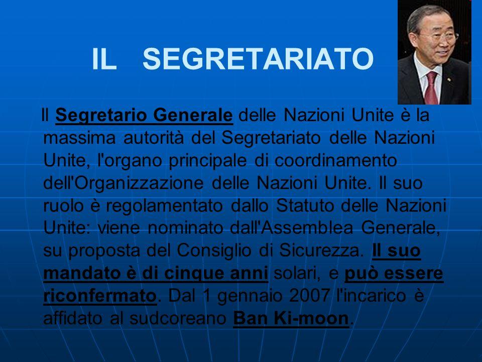 IL SEGRETARIATO Il Segretario Generale delle Nazioni Unite è la massima autorità del Segretariato delle Nazioni Unite, l'organo principale di coordina