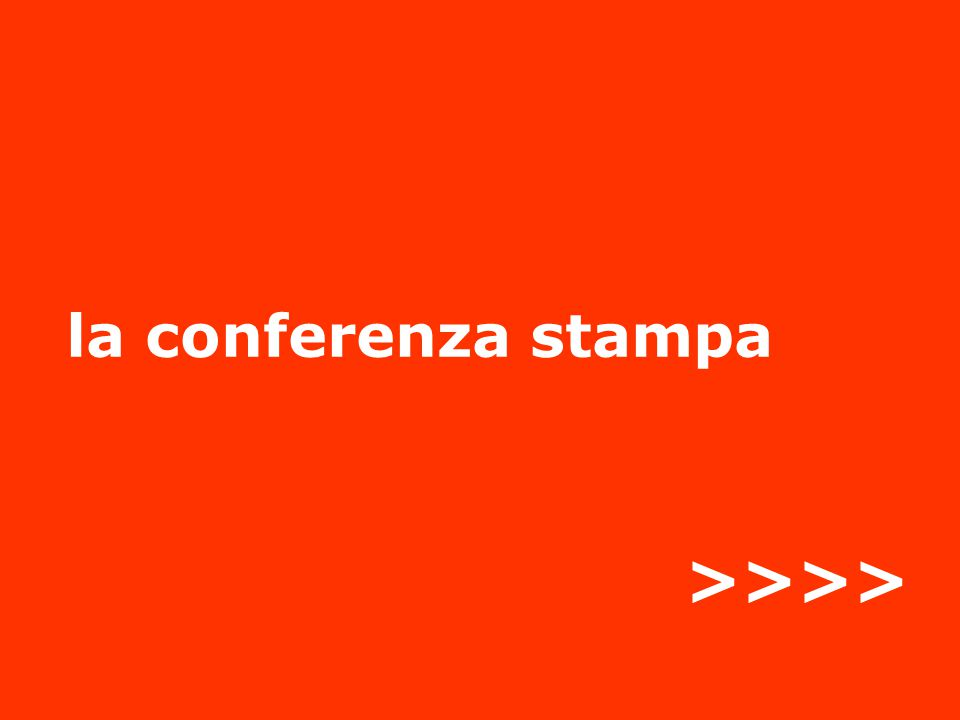 la conferenza stampa >>>>