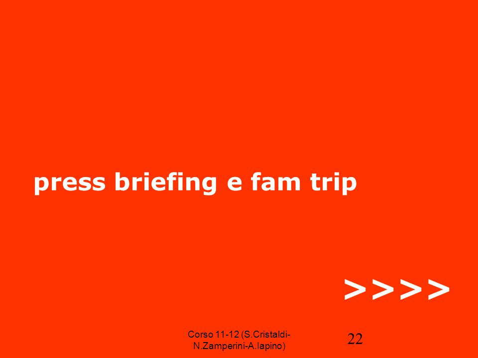 22 press briefing e fam trip >>>> Corso 11-12 (S.Cristaldi- N.Zamperini-A.Iapino)