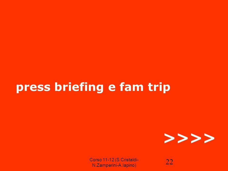 22 press briefing e fam trip >>>> Corso 11-12 (S.Cristaldi- N.Zamperini-A.Iapino)