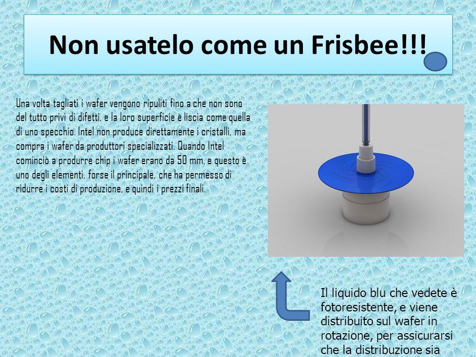 Non usatelo come un Frisbee!!! Una volta tagliati i wafer vengono ripuliti fino a che non sono del tutto privi di difetti, e la loro superficie è lisc