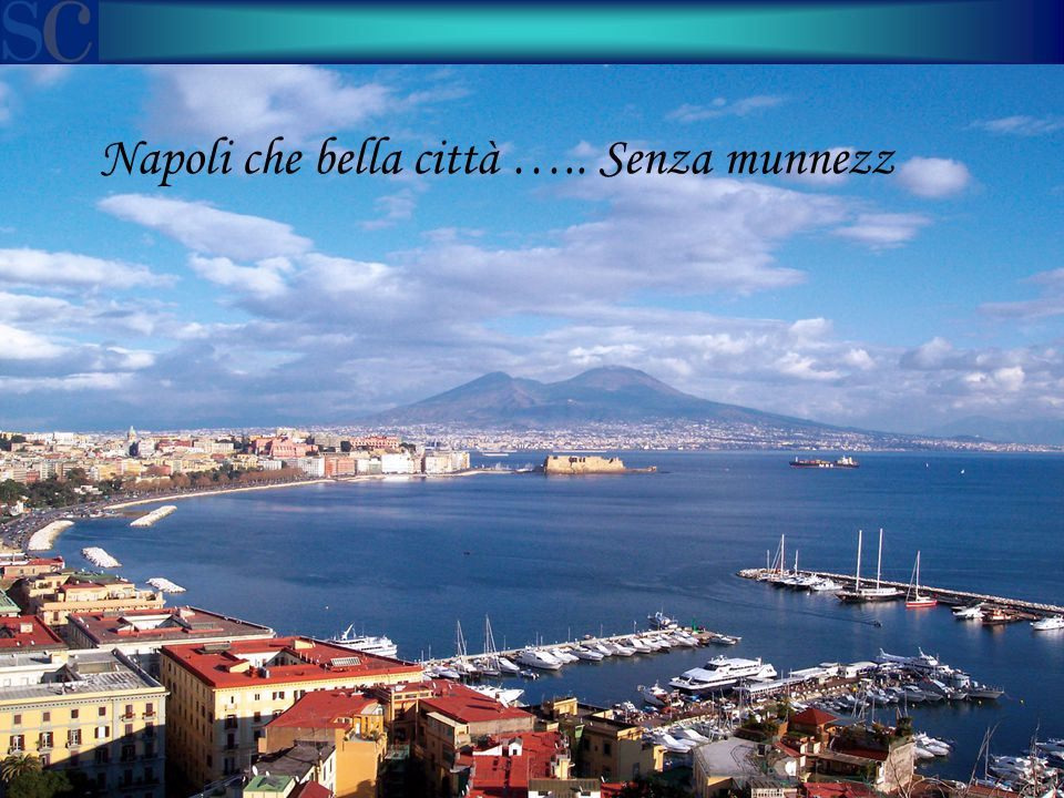 9 Napoli che bella città ….. Senza munnezz