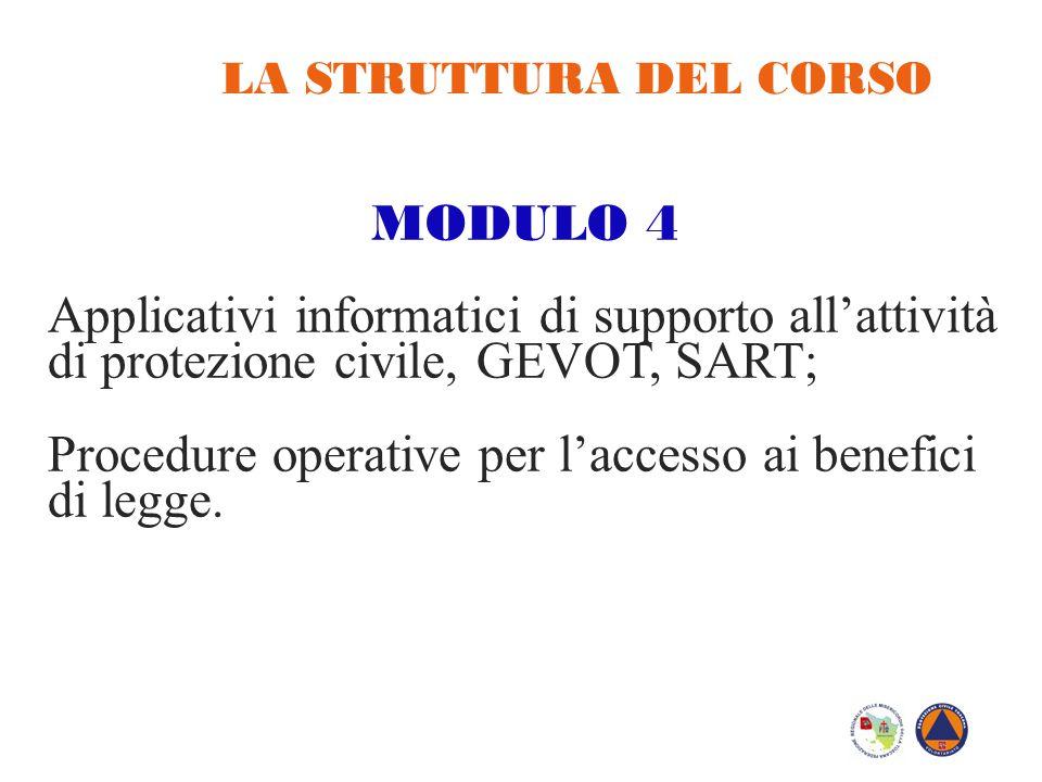 MODULO 4 Applicativi informatici di supporto all'attività di protezione civile, GEVOT, SART; Procedure operative per l'accesso ai benefici di legge. L