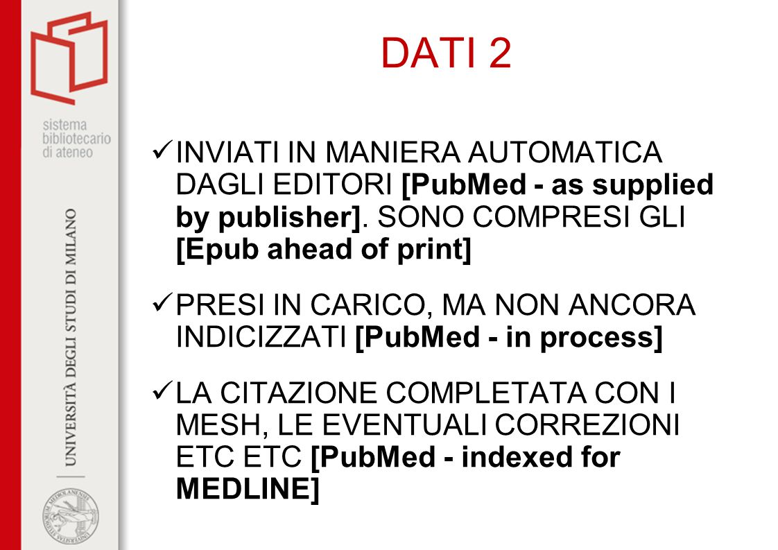 DATI 2 INVIATI IN MANIERA AUTOMATICA DAGLI EDITORI [PubMed - as supplied by publisher].