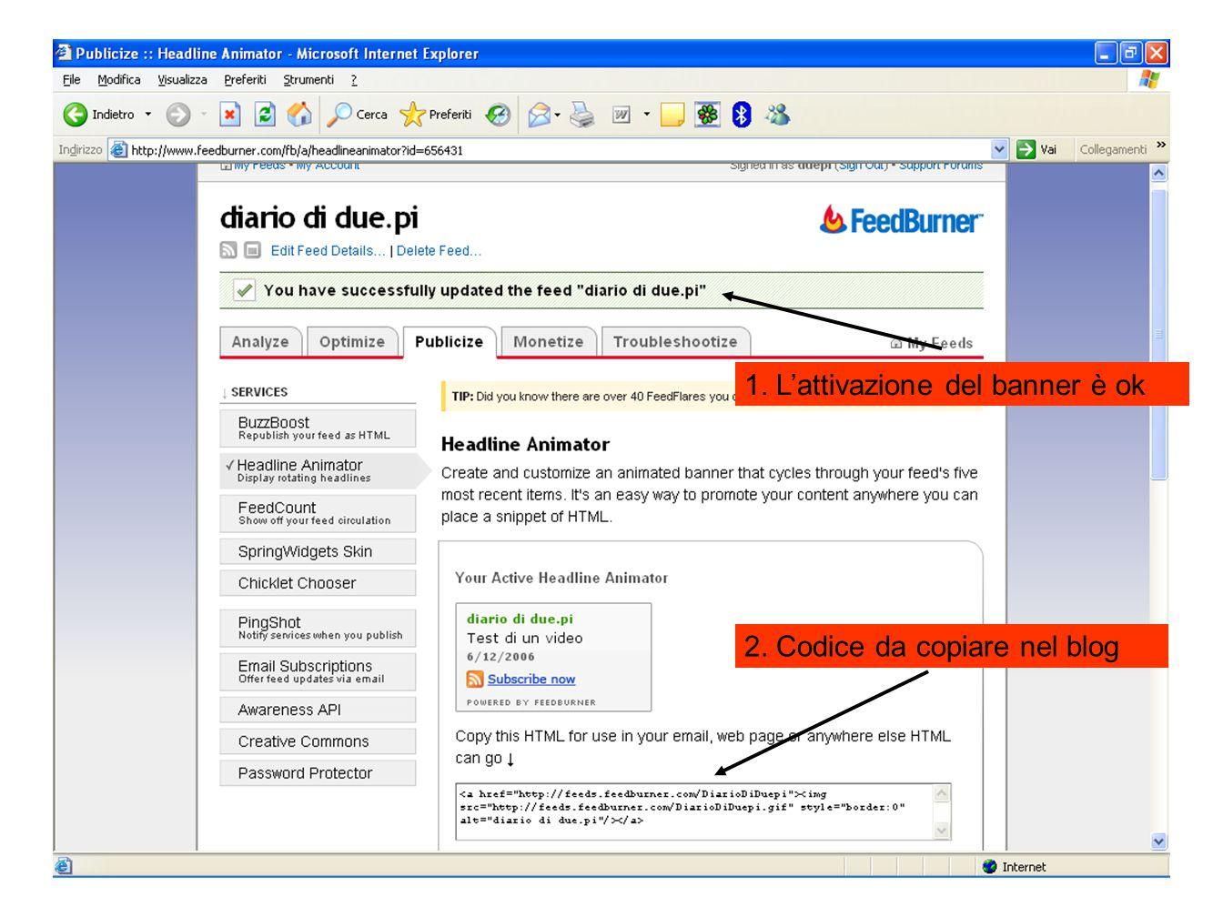 1. L'attivazione del banner è ok 2. Codice da copiare nel blog