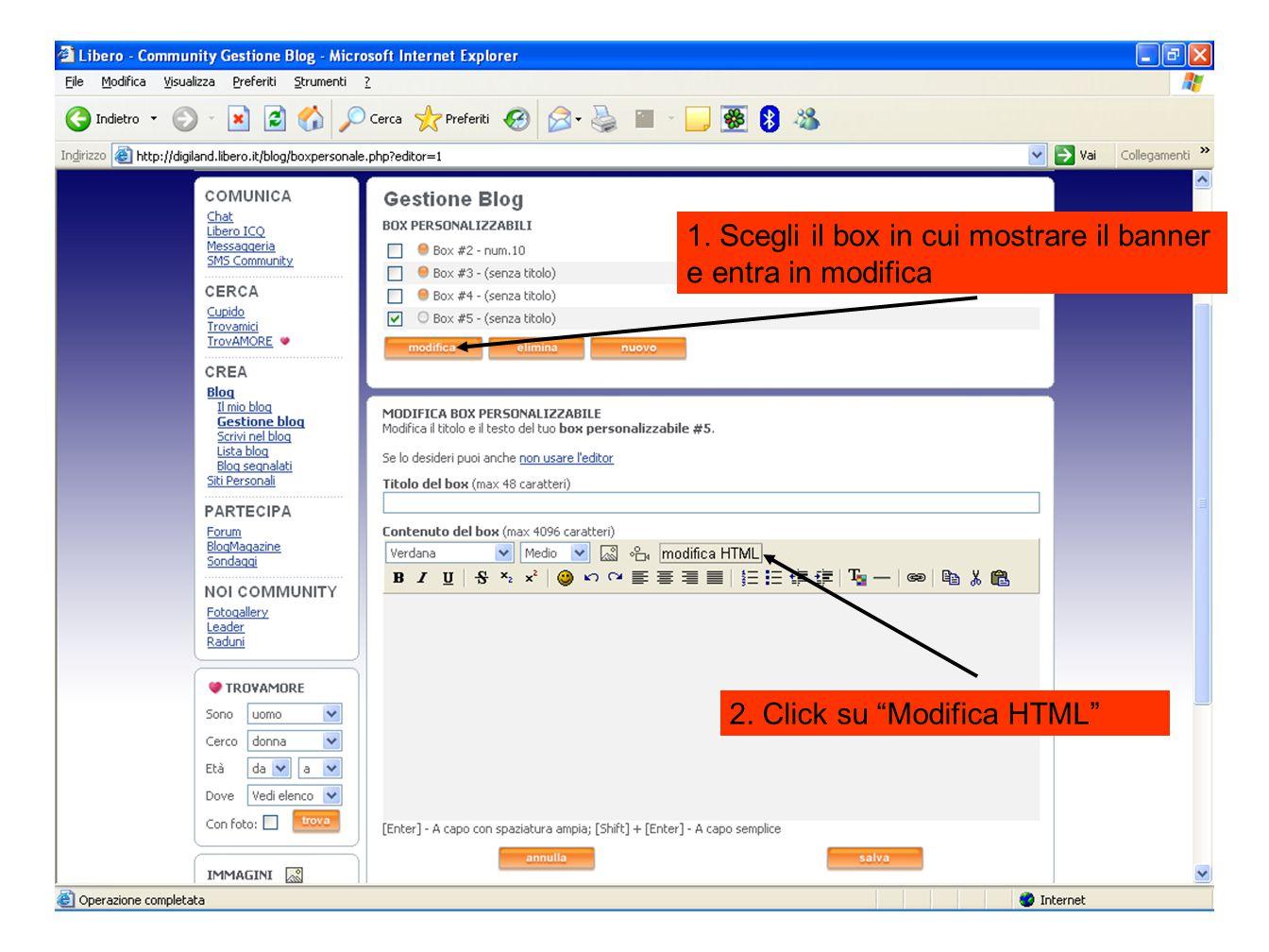 """1. Scegli il box in cui mostrare il banner e entra in modifica 2. Click su """"Modifica HTML"""""""