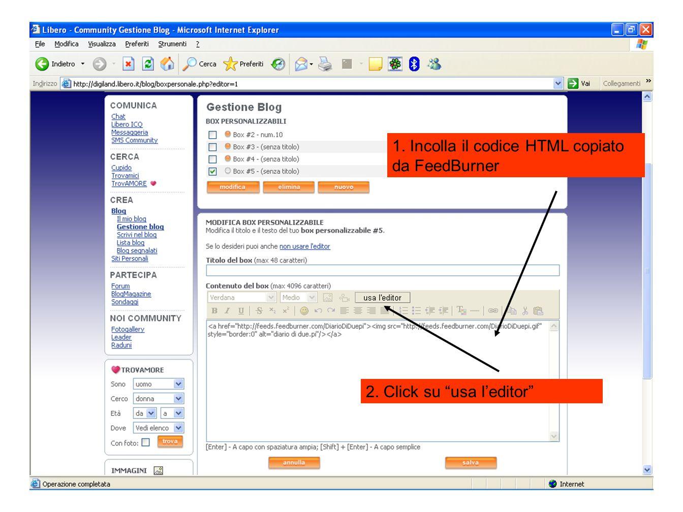"""1. Incolla il codice HTML copiato da FeedBurner 2. Click su """"usa l'editor"""""""
