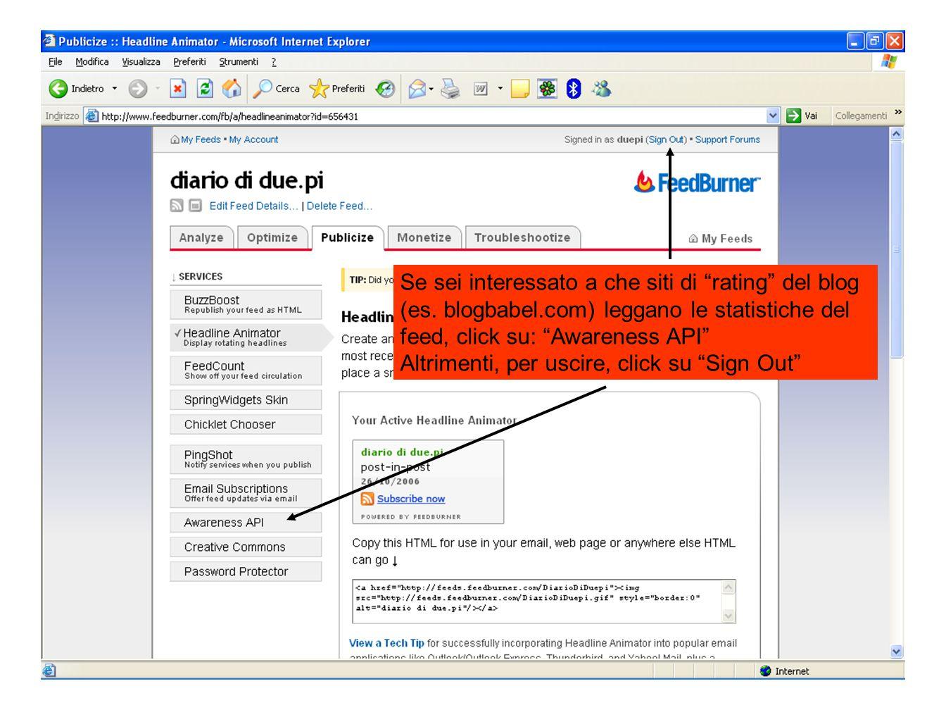 """Se sei interessato a che siti di """"rating"""" del blog (es. blogbabel.com) leggano le statistiche del feed, click su: """"Awareness API"""" Altrimenti, per usci"""