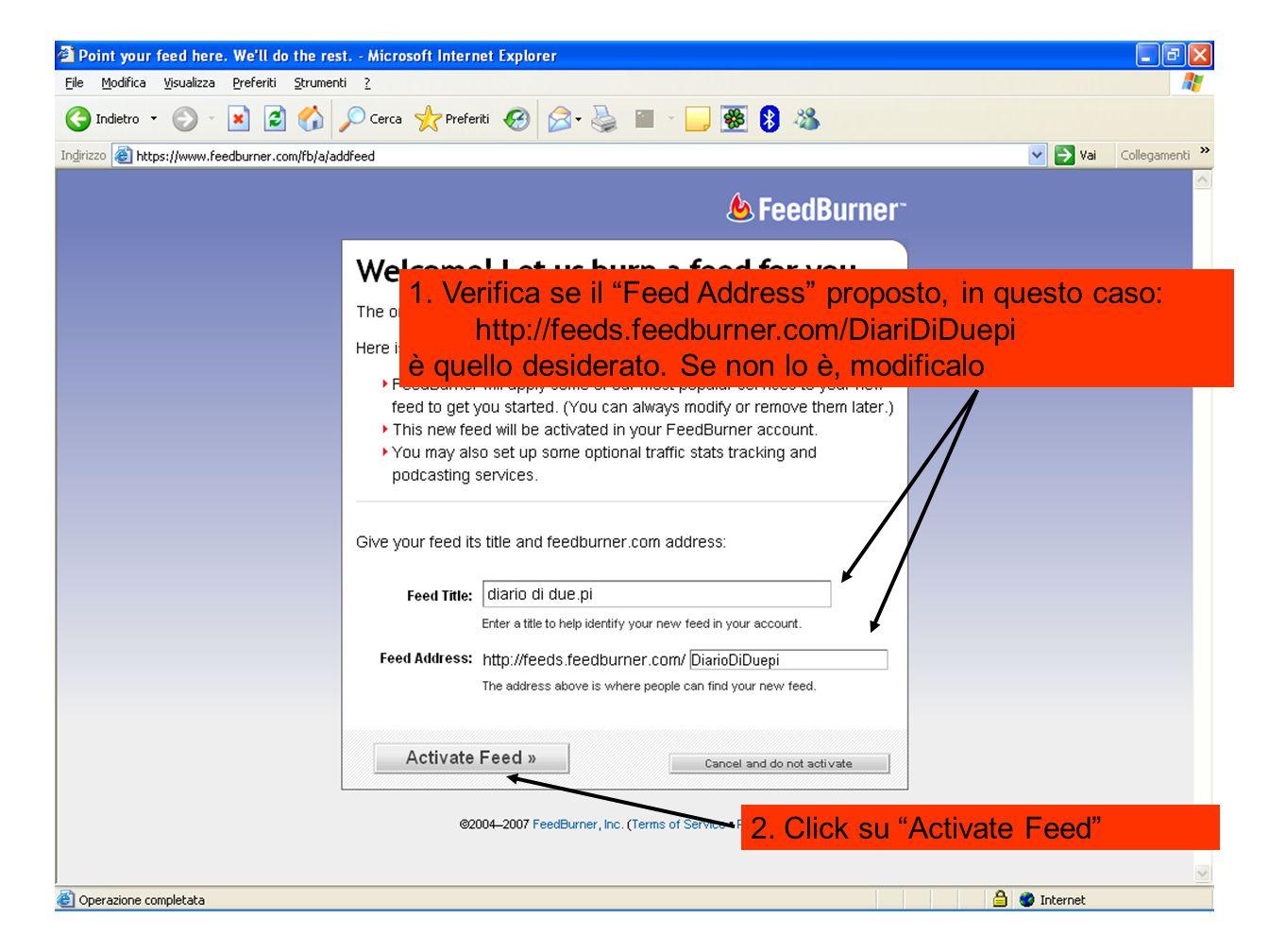"""2. Click su """"Activate Feed"""" 1.Verifica se il """"Feed Address"""" proposto, in questo caso: http://feeds.feedburner.com/DiariDiDuepi è quello desiderato. Se"""