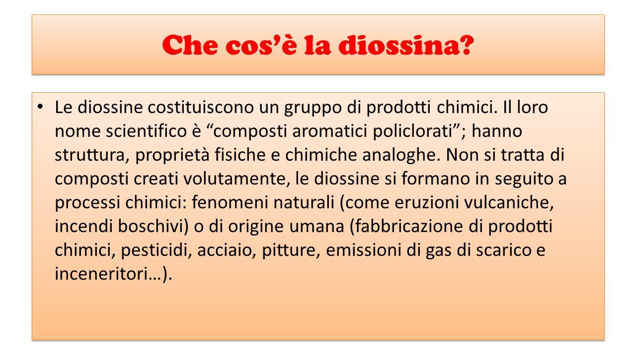 """Che cos'è la diossina? Le diossine costituiscono un gruppo di prodotti chimici. Il loro nome scientifico è """"composti aromatici policlorati""""; hanno str"""