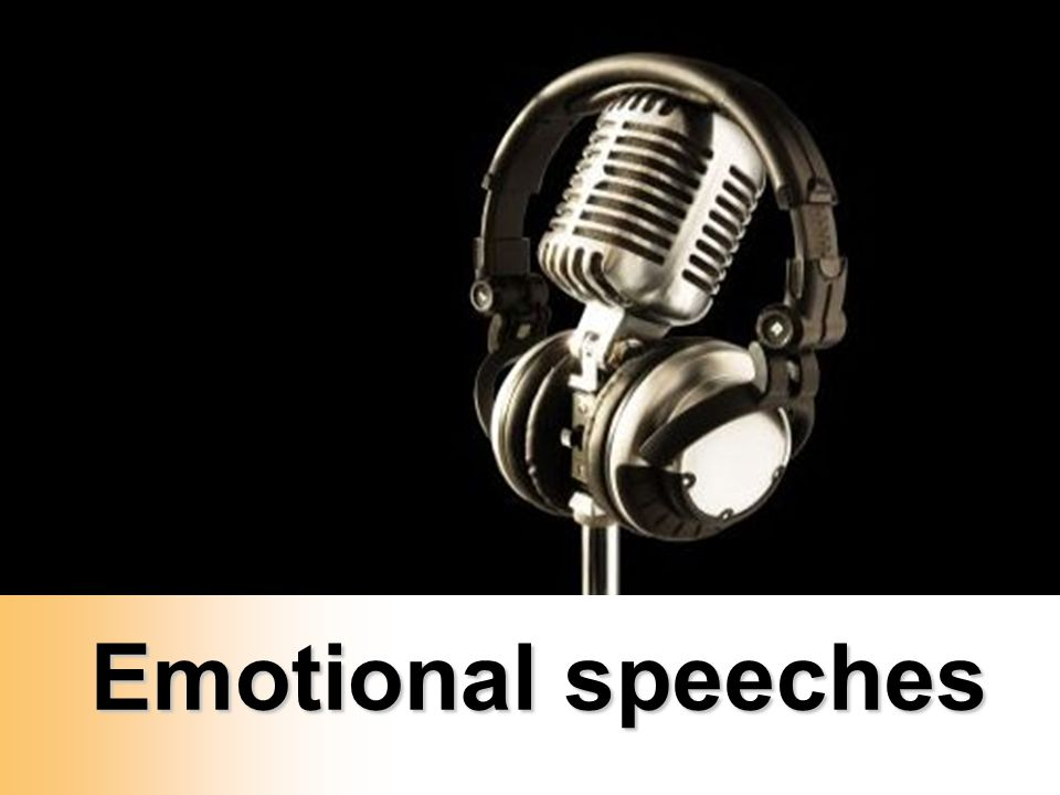 Emotional speeches