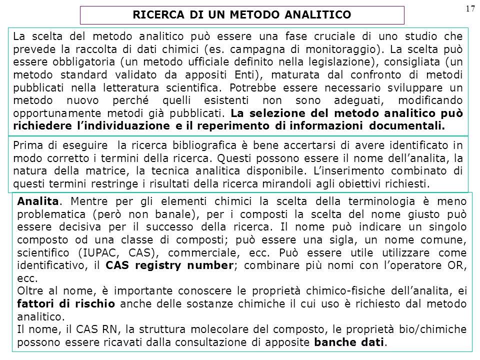 17 La scelta del metodo analitico può essere una fase cruciale di uno studio che prevede la raccolta di dati chimici (es.