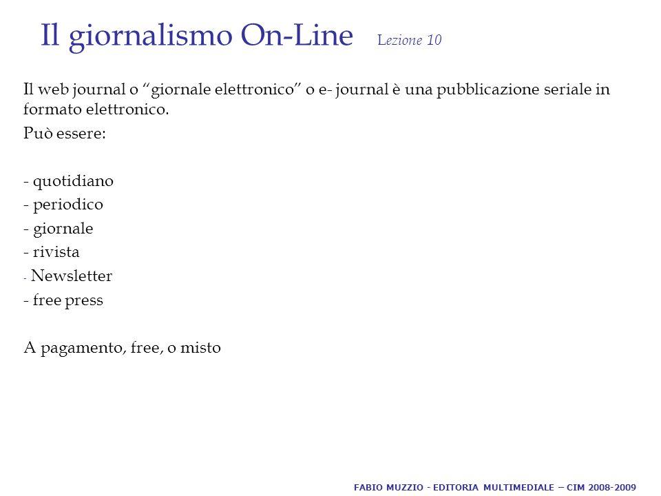 Il giornalismo On-Line L ezione 10 Il web journal o giornale elettronico o e- journal è una pubblicazione seriale in formato elettronico.