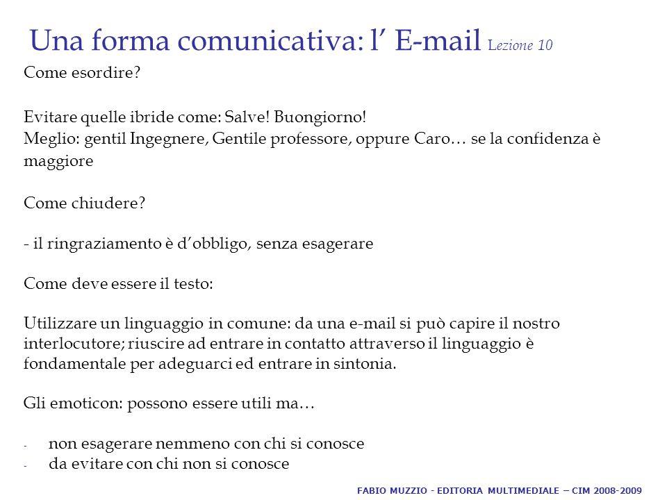 Una forma comunicativa: l' E-mail L ezione 10 Come esordire.