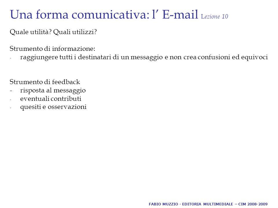 Una forma comunicativa: l' E-mail L ezione 10 Quale utilità.