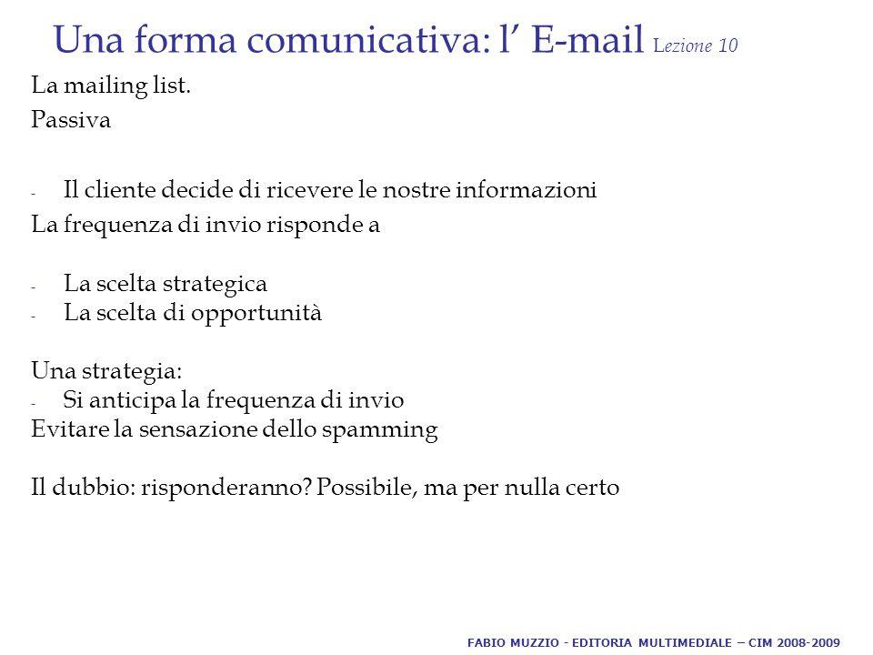 Una forma comunicativa: l' E-mail L ezione 10 La mailing list.