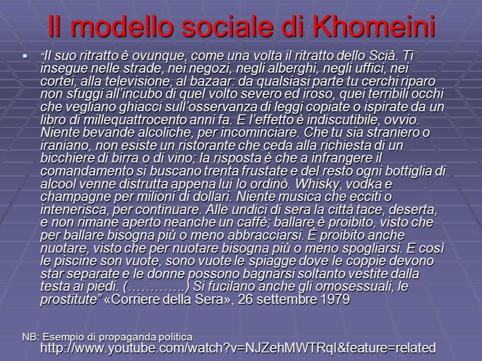 """Il modello sociale di Khomeini  """" Il suo ritratto è ovunque, come una volta il ritratto dello Scià. Ti insegue nelle strade, nei negozi, negli alberg"""