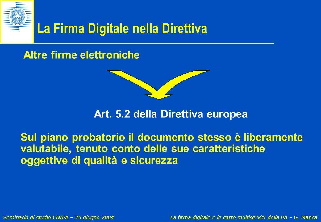 Seminario di studio CNIPA – 25 giugno 2004 La firma digitale e le carte multiservizi della PA – G. Manca Art. 5.2 della Direttiva europea Sul piano pr