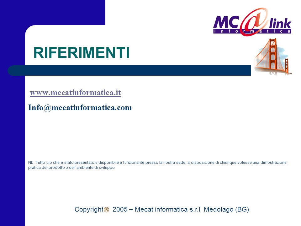 RIFERIMENTI www.mecatinformatica.it Info@mecatinformatica.com Nb.