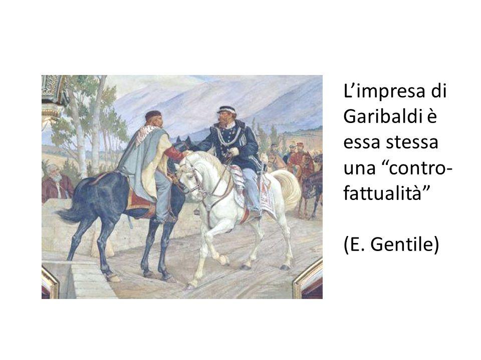"""L'impresa di Garibaldi è essa stessa una """"contro- fattualità"""" (E. Gentile)"""