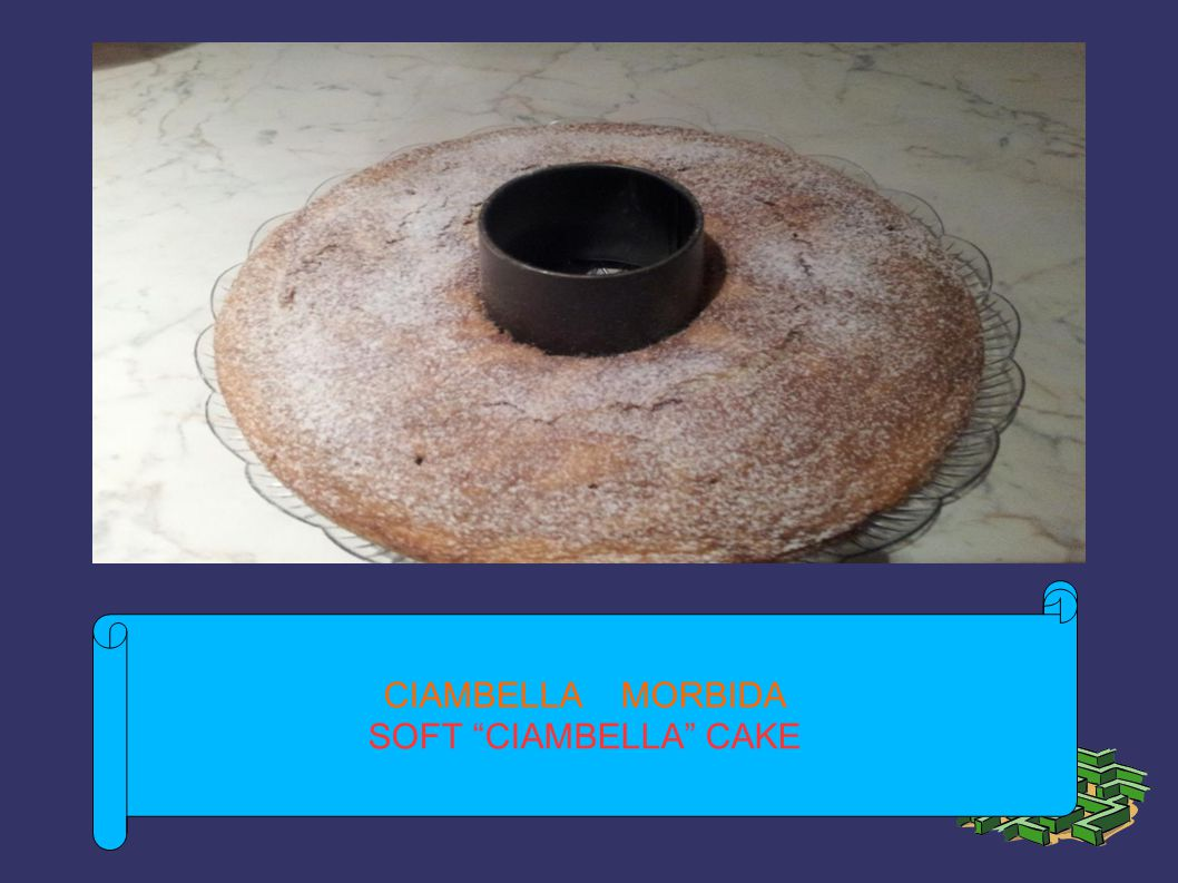 Dolce Ciambella morbida CIAMBELLA MORBIDA SOFT CIAMBELLA CAKE