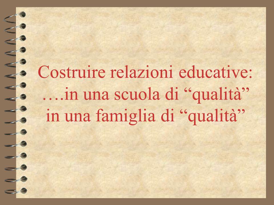"Costruire relazioni educative: ….in una scuola di ""qualità"" in una famiglia di ""qualità"""