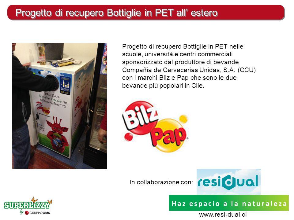 Progetto di recupero Bottiglie in PET all' estero Progetto di recupero Bottiglie in PET nelle scuole, università e centri commerciali sponsorizzato dal produttore di bevande Compañia de Cervecerias Unidas, S.A.