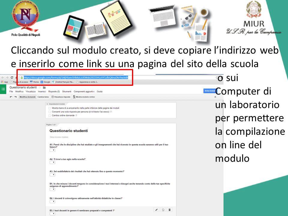 Cliccando sul modulo creato, si deve copiare l'indirizzo web e inserirlo come link su una pagina del sito della scuola o sui Computer di un laboratori