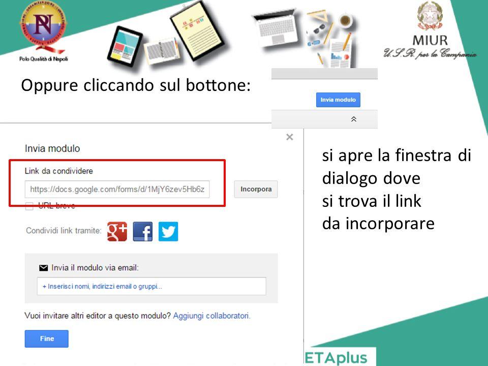 si apre la finestra di dialogo dove si trova il link da incorporare Oppure cliccando sul bottone: