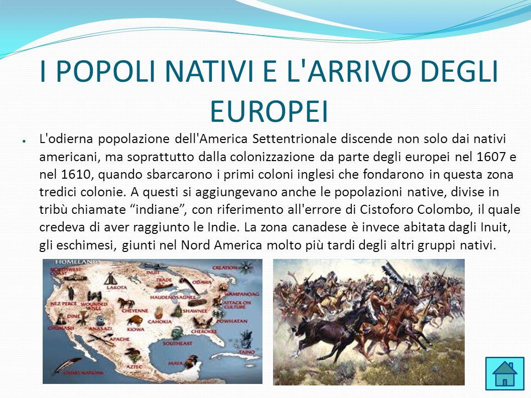I POPOLI NATIVI E L'ARRIVO DEGLI EUROPEI ● L'odierna popolazione dell'America Settentrionale discende non solo dai nativi americani, ma soprattutto da