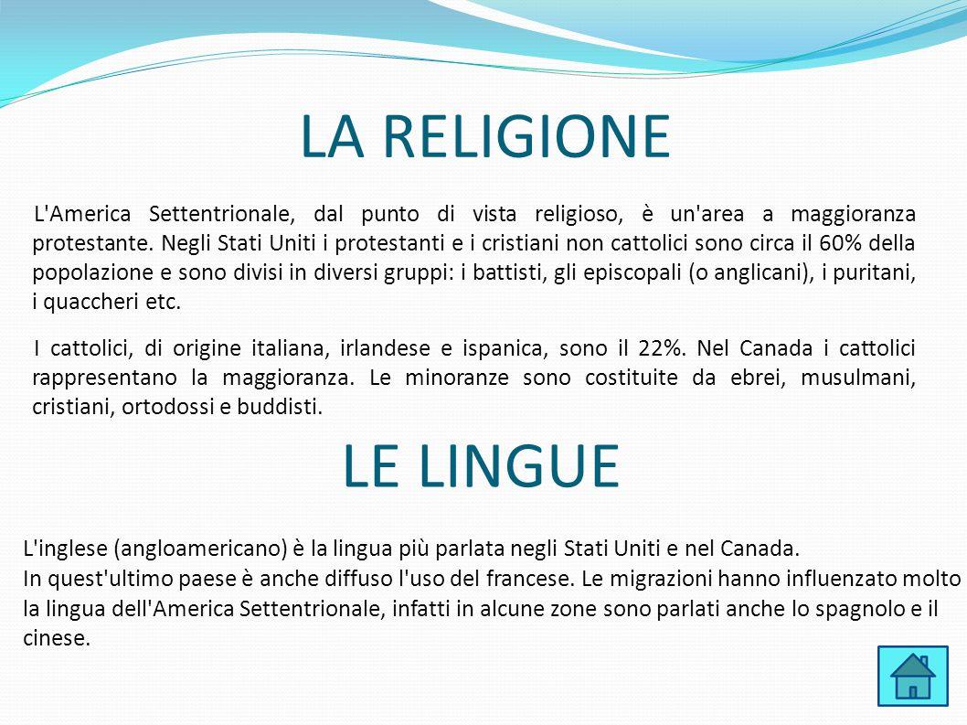 LA RELIGIONE L'America Settentrionale, dal punto di vista religioso, è un'area a maggioranza protestante. Negli Stati Uniti i protestanti e i cristian