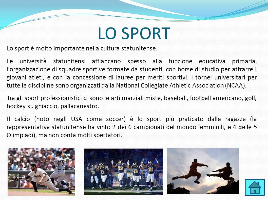 LO SPORT Lo sport è molto importante nella cultura statunitense. Le università statunitensi affiancano spesso alla funzione educativa primaria, l'orga