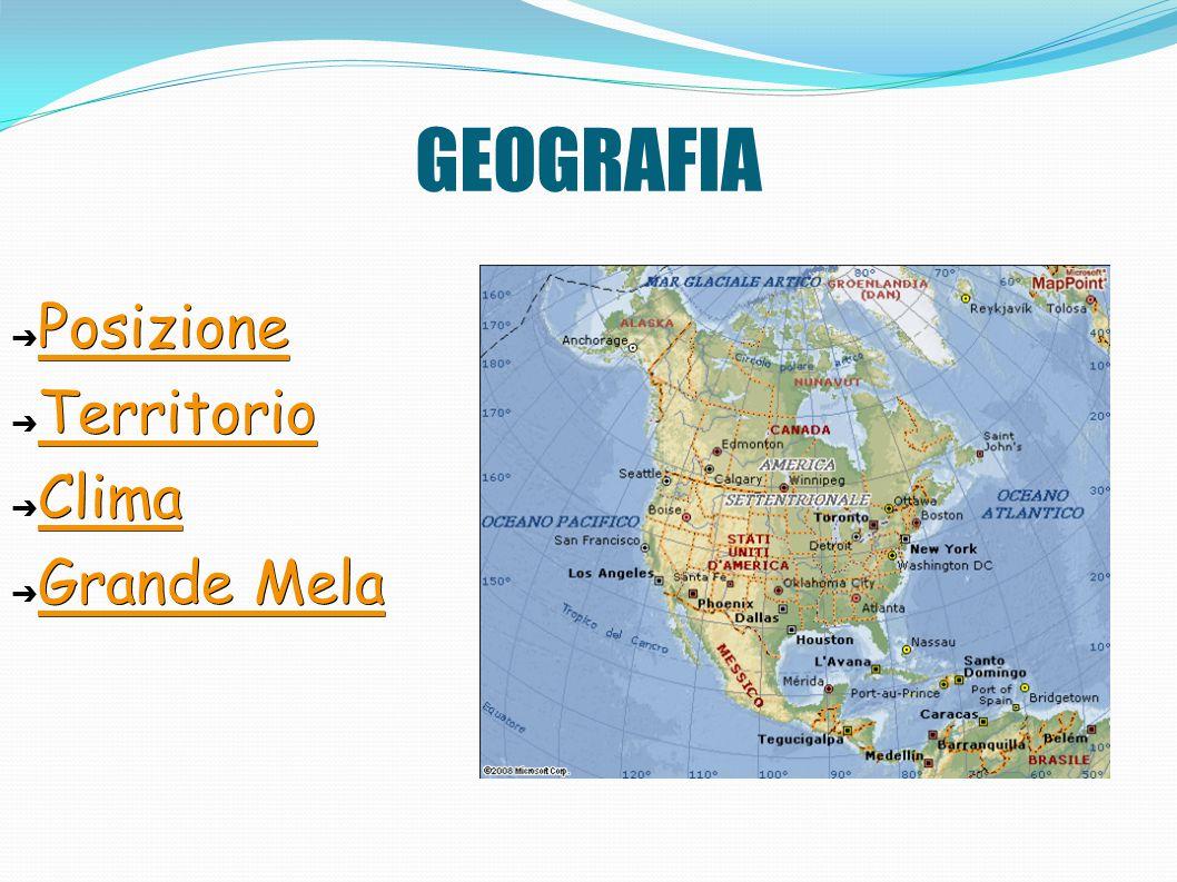 GEOGRAFIA ➔ Posizione Posizione ➔ Territorio Territorio ➔ Clima Clima ➔ Grande Mela Grande Mela Grande Mela